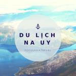 Địa điểm du lịch Na Uy nổi tiếng
