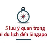 Kinh Nghiệm Du Lịch Singapore 2019: Cẩm Nang Từ A Tới Z