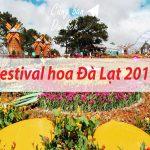 Bí Mật: Lễ Hội Festival Hoa Đà Lạt 2019 Có Gì?