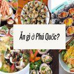 Ăn vặt Phú Quốc: Top 10 món ăn vặt không thể bỏ qua